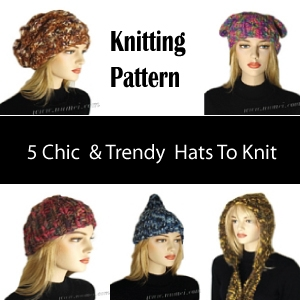Knitting Pattern: 5 Chic & Trendy Hats To Knit